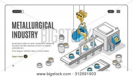Metallurgical industry company isometric web banner with pouring molten metal from steel ladle in molds on conveyor belt. Modern foundry factory or plant 3d vector landing page template, line art poster