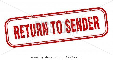 Return To Sender Stamp. Return To Sender Square Grunge Sign. Return To Sender