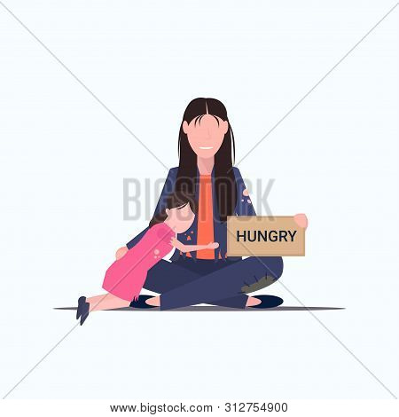 Sad Mother With Little Daughter Beggar Holding Sign Board With Hungry Text Tramp Woman With Child Be