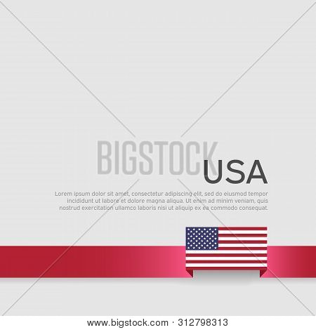 Usa Flag Background. Ribbon Color Flag Of Usa On A White Background. National American Poster. Vecto