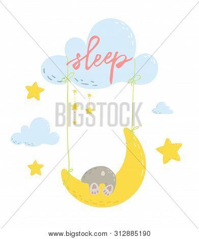Cute Sleeping Bear On A Moon Swing Cartoon Flat Vector Illustration For Kids. Lettering Sleep. Perfe