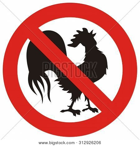 Roosters Prohibited Sign. Crowing Rooster Silhouette Inside Circle Backslash Symbol.