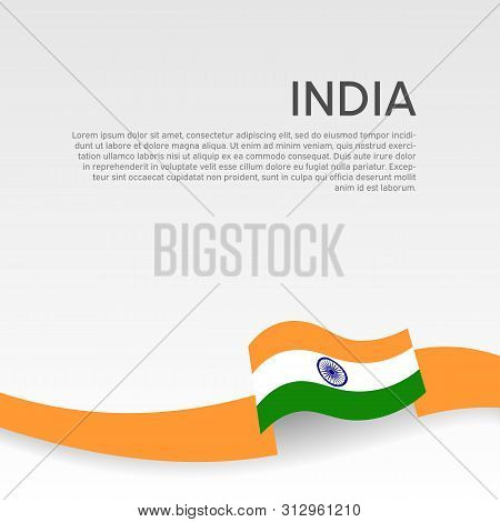 India Flag Background. Wavy Ribbon Colors Flag Of India On White Background. National Poster. Vector