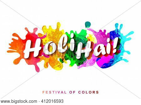 Greetings And Banner Template Background For Festival Of Colors, Happy Holi Celebrated In India