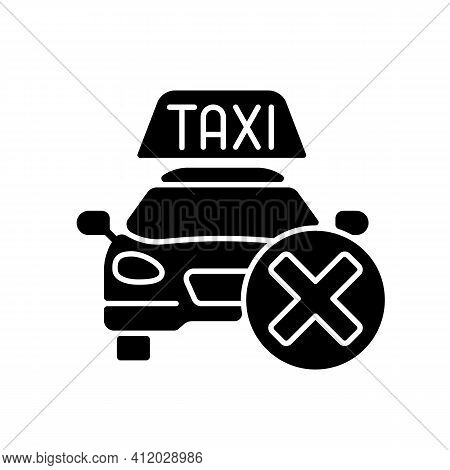 Cancellation Policy Black Glyph Icon. Cancel Of Ordered Taxi. Trip Cancellation Penalty. Modern Taxi