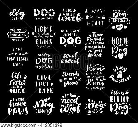 Dog Phrase Black And White Poster. Inspirational Quotes About Dog, And Domestical Pets. Hand Written