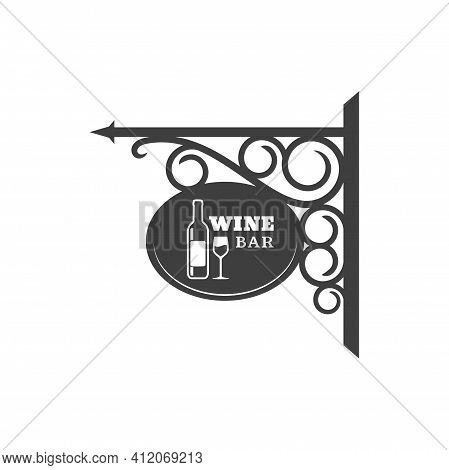 Wine Bar Metal Signboard With Forged Ornament, Bottle Of Alcohol Drink And Glass. Vector Restaurant
