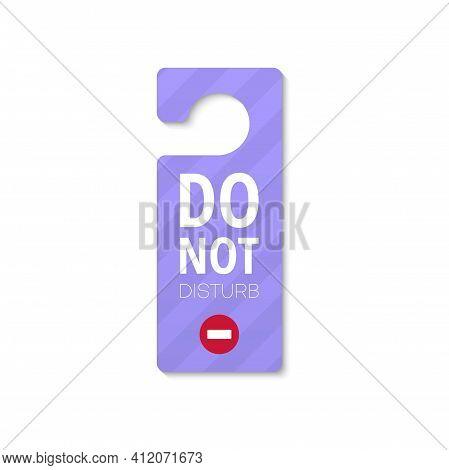Hotel Door Hanger Isolated Do Not Disturb Message With Stop Sign. Vector Purple Tag On Doorknob, No