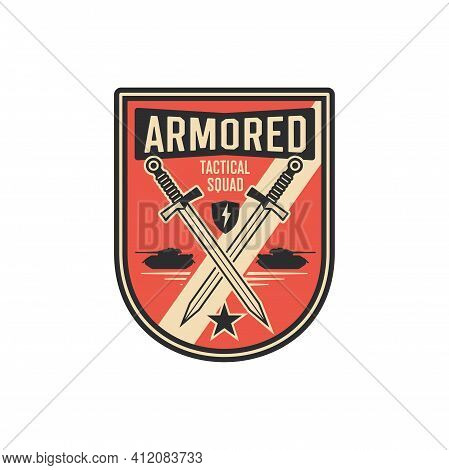 Armed Infantry Patch On Uniform With Tanks And Crossed Swords Isolated Tactical Squad. Vector Armore