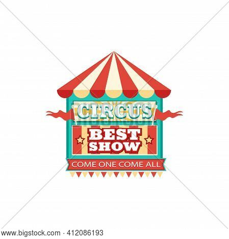 Circus Carnival Invitation Announcement Board Sign Marquee Big Top Circus Tent Isolated. Vector Welc
