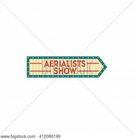 Circus Pointing Sign Board To Aerialists Show Performance Isolated This Way Pointer In Funfair Playg