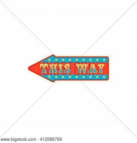 Welcome To Circus Show Isolated Retro Invitation To Old Carnival. Vector Signboard With Info About D