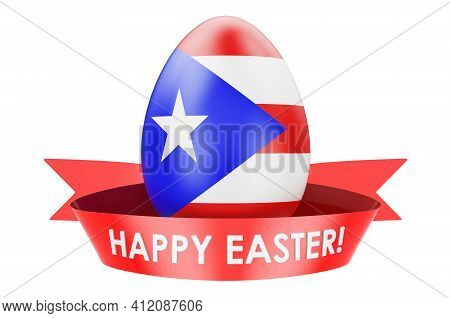 Easter Egg With Puerto Rican Flag. Happy Easter In Puerto Rico Concept, 3d Rendering Isolated On Whi