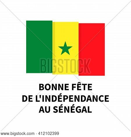 Senegal Independence Day Lettering In French With Flag. National Holiday Celebrate On April 4. Easy