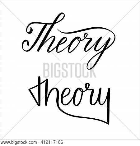 Theory Two Hand Lettering Vector Typography Illustration For Print Poster Card Design Banner
