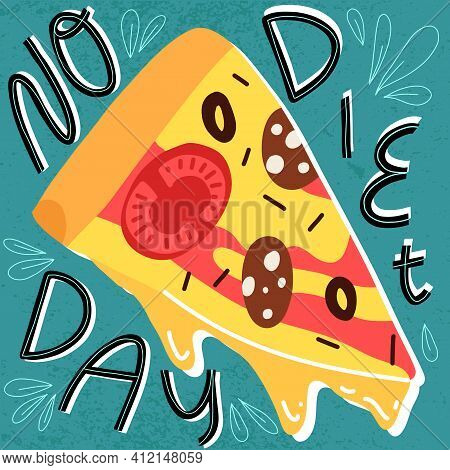 No Diet Day Funny Lettering And Pizza Pepperoni Bite. Textured Blue Background.