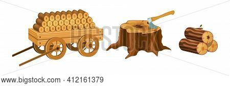 Wood Industry Material Tools And Products, Sawn Logs, Wooden Cart With Firewood, Tree Stump With Axe