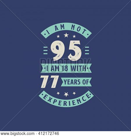 I Am Not 95, I Am 18 With 77 Years Of Experience - 95 Years Old Birthday Celebration