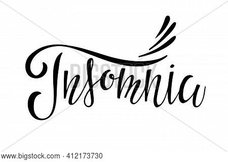 Insomnia Text. Handwritten Calligraphy Vector Illustration. Banner With The Inscription Insomnia. Mo