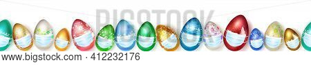 Banner Made Of Realistic Easter Eggs In Various Colors With Holiday Symbols In Medical Masks On Whit