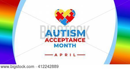 Autism Acceptance Month. Vector Banner, Poster, Flyer, Greeting Card For Social Media With The Text