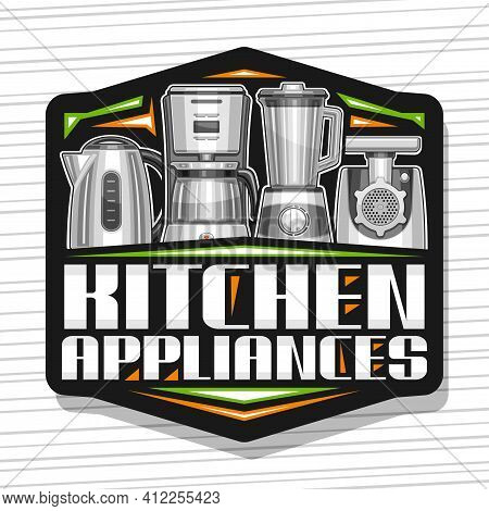 Vector Logo For Kitchen Appliances, Dark Decorative Sign Board With Illustration Of Variety Home App