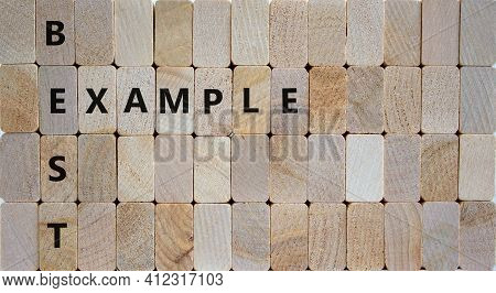 Best Example Symbol. Woden Blocks With Words 'best Example'. Beautiful Wooden Background. Business A