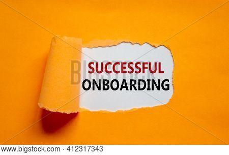 Successful Onboarding Symbol. Words 'successful Onboarding' Appearing Behind Torn Orange Paper. Beau
