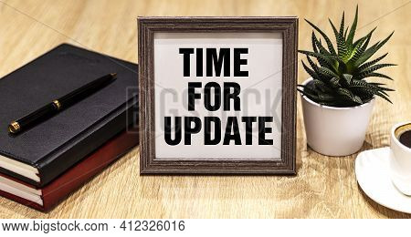 Word Writing Text Time To Update. Business Concept For Act Updating Something Someone Or Updated Ver