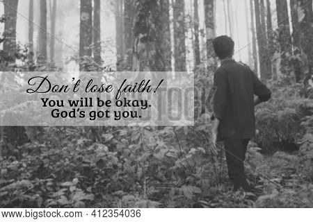 Inspirational Quote - Do Not Lose Faith. You Will Be Okay. God's Got You. Religious Motivational Wor