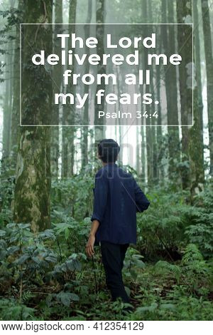 Christian Inspirational Quote - The Lord Delivered Me From All My Fears. Psalm 34:4 Bible Verse Abou
