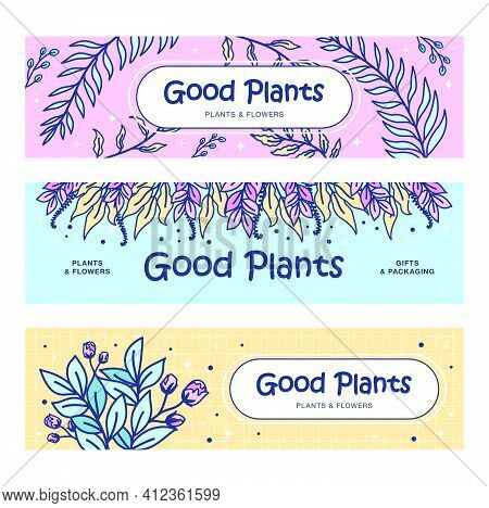 Good Plants Banners Set. Twigs, Leaves, Sprigs, Bunch Vector Illustrations With Text. Florist Or Pla