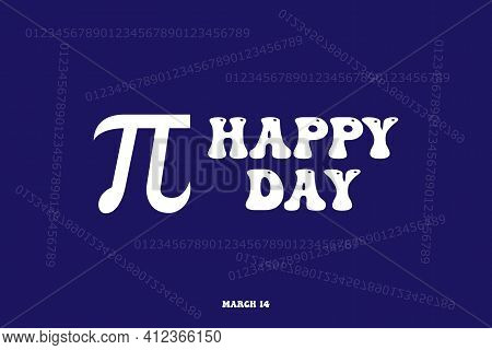 Happy Pi Day! Celebrate Pi Day. Mathematical Constant. March 14. The Ratio Of The Circumference Of A