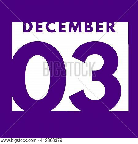 December 3 . Flat Modern Daily Calendar Icon .date ,day, Month .calendar For The Month Of December