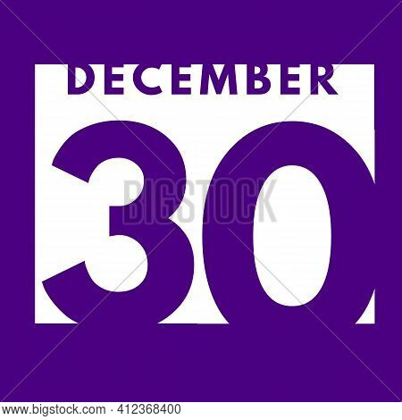 December 30 . Flat Modern Daily Calendar Icon .date ,day, Month .calendar For The Month Of December