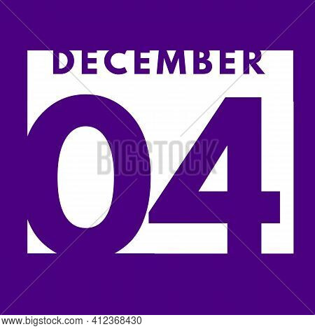 December 4 . Flat Modern Daily Calendar Icon .date ,day, Month .calendar For The Month Of December