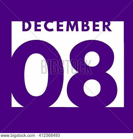 December 8 . Flat Modern Daily Calendar Icon .date ,day, Month .calendar For The Month Of December