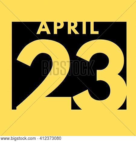 April 23 April . Flat Modern Daily Calendar Icon .date ,day, Month .calendar For The Month Of April
