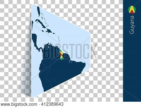 Guyana Map And Flag On Transparent Background. Highlighted Guyana On Blue Vector Map.