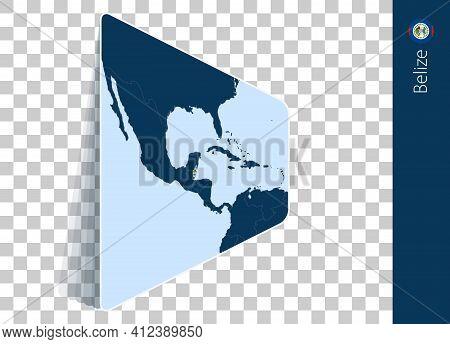 Belize Map And Flag On Transparent Background. Highlighted Belize On Blue Vector Map.