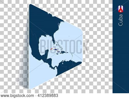 Cuba Map And Flag On Transparent Background. Highlighted Cuba On Blue Vector Map.