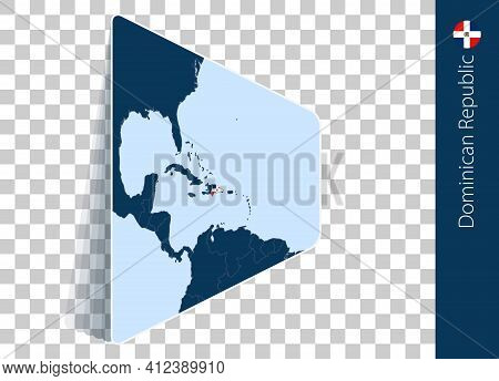 Dominican Republic Map And Flag On Transparent Background. Highlighted Dominican Republic On Blue Ve