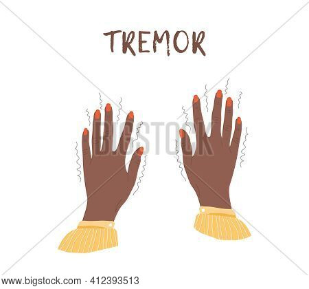 Tremor Hands. Parkinson Disease. Female Arms With Nails. Physiological Stress Symptoms. Vector Illus