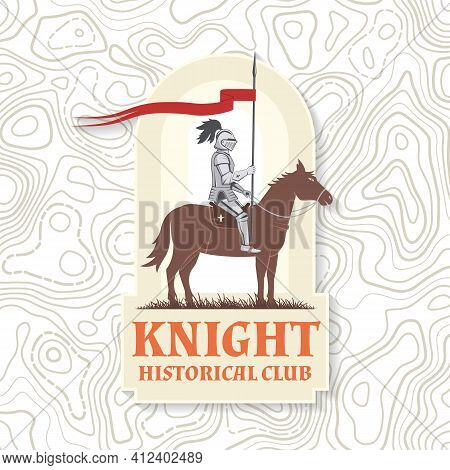 Knight Historical Club Badge Design. Vector Illustration Concept For Shirt, Print, Stamp, Overlay Or
