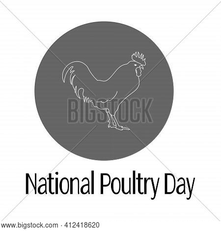 National Poultry Day, Poultry Contour On A Circle Background, Idea For A Banner Go Poster Vector Ill