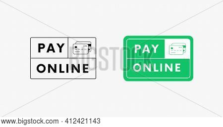 Pay Online Banner Sign Vector Design. Card Payment Icon.