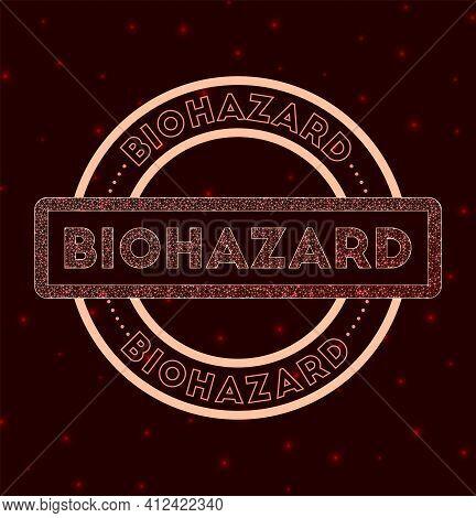 Biohazard Badge. Glowing Geometric Round Biohazard Sign. Vector Illustration.