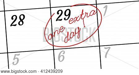 Happy Leap Day Or Leap Year Slogan. Calendar Page February 29. Today Is One Extra Day. Vector Illust