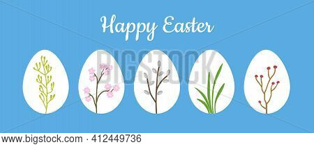 Happy Easter Greeting Card With Set Of White Easter Eggs Decorated With Spring Flowers, Pussy Willow