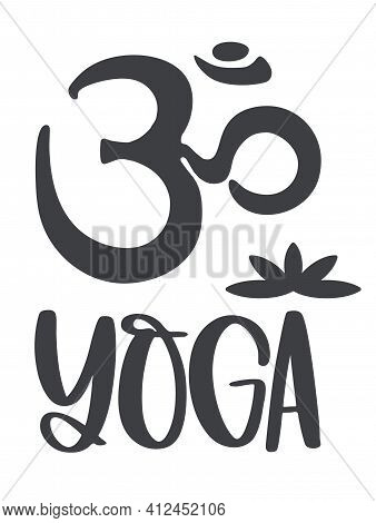 Om Symbol And The Inscription Yoga With The Image Of A Lotus Flower.